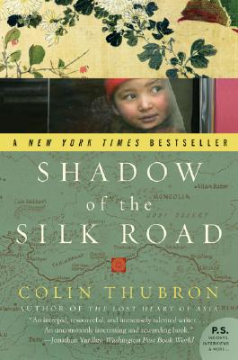 Shadow of the Silk Road By Thubron, Colin