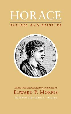 Horace Satires and Epistles By Morris, Edward P.